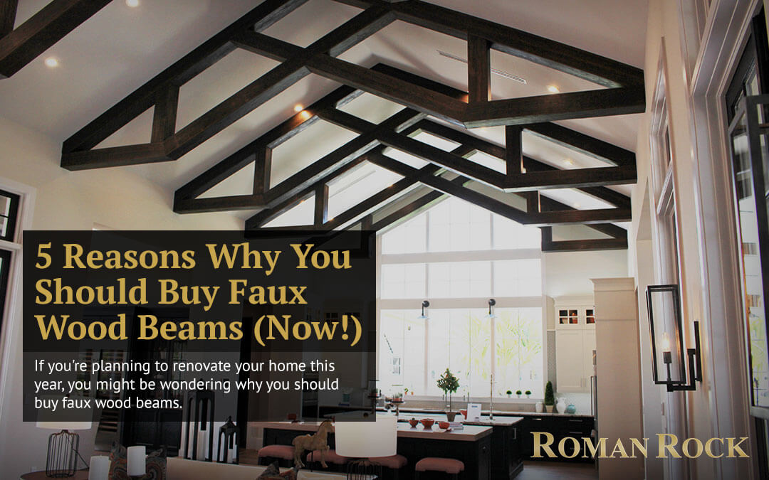 5 Reasons Why You Should Buy Faux Wood Beams (Now!)
